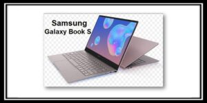 Read more about the article جهاز سامسونج Samsung Galaxy Book S الخارق و مواصفاته