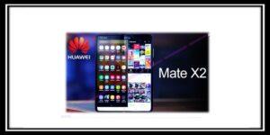 معلومات جديدة حول هاتف هواوي الجديد القابل للطي huawei mate x 2