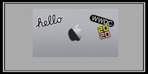 شركة ابل تعلن عن عقد المؤتمر WWDC 2020 عبر الانترنت